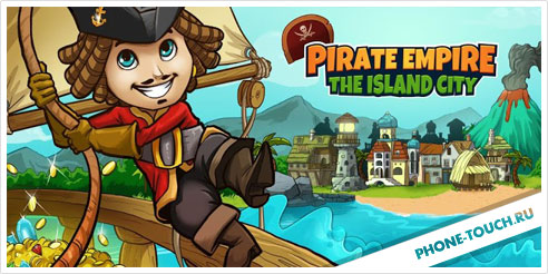 Pirate Empire: The Island City 1.0.2 [Android]